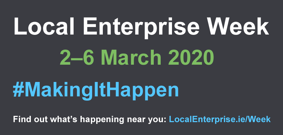 Description for Local Enterprise Offices are celebrating Local Enterprise Week 2020 from Monday, 2 March to Friday, 6 March